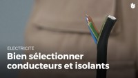 Comment bien choisir câbles électriques et isolants